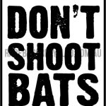 Bats don't shoot