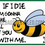 Bees Die take you