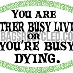 Quotes Busy Living