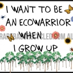 Ecowarrior When i Grow Up