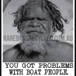 Got Problems with Boat People