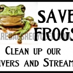 Save Frogs Rivers Streams
