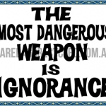 Dangerous Weapon Ignorance