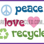 Peace Love Recycled